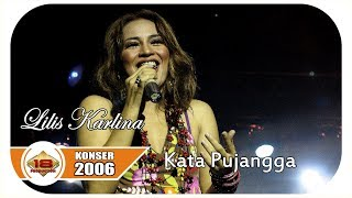 LILIS KARLINA - KATA PUJANGGA | TAMPIL HEBOHHH ... (LIVE KONSER BENGKULU 12 MARET 2006)