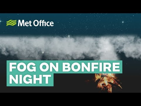 Why does it get foggy around bonfire night?