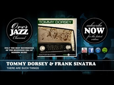 Tommy Dorsey & Frank Sinatra - There Are Such Things (1942)