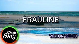 [MAGICSING Karaoke] VICTOR WOOD  - FRAULINE  karaoke | Tagalog