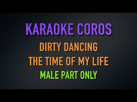Karaoke  The time of my life - With male voice
