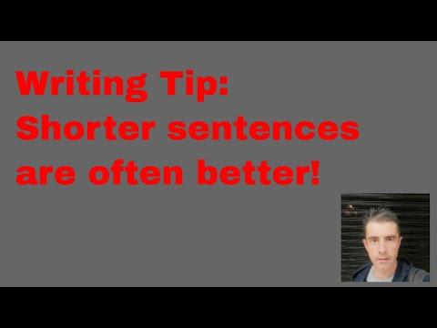 Writing Tip: Shorter sentences are often better!