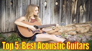 Top 5: Best Acoustic Guitars for the money (May. 2017)  #AcousticGuitars