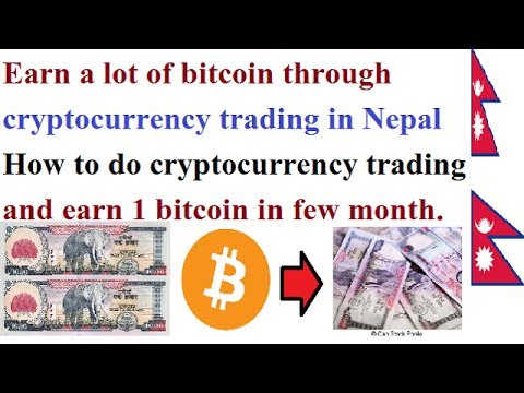 How to do cryptocurrency trading in nepal?||Earn unlimited bitcoin through cryptocurrency trading