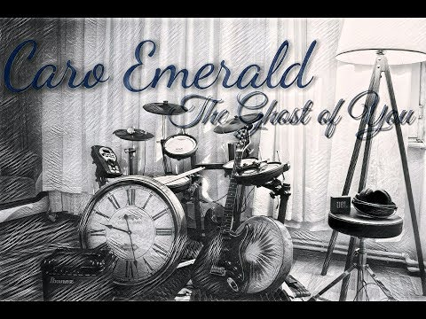 Caro Emerald  - The Ghost Of You - Lyrics  &  Drum Cover