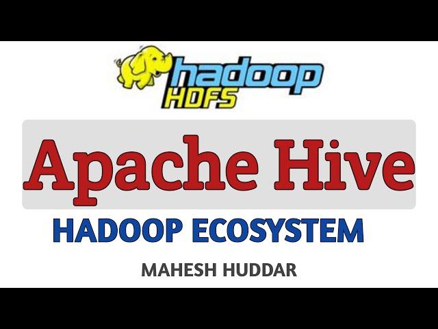 Apache Hive   Hadoop Ecosystem - Big Data Analytics Tutorial by Mahesh Huddar