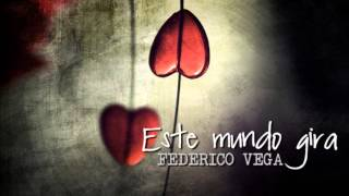 Watch Federico Vega Este Mundo Gira video