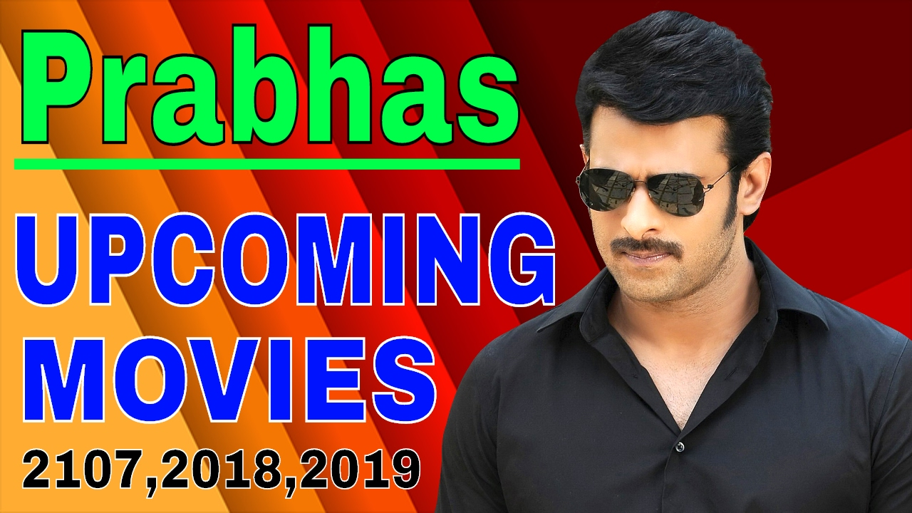 Prabhas Upcoming Movies List 2017, 2018, 2019, 2020 ...