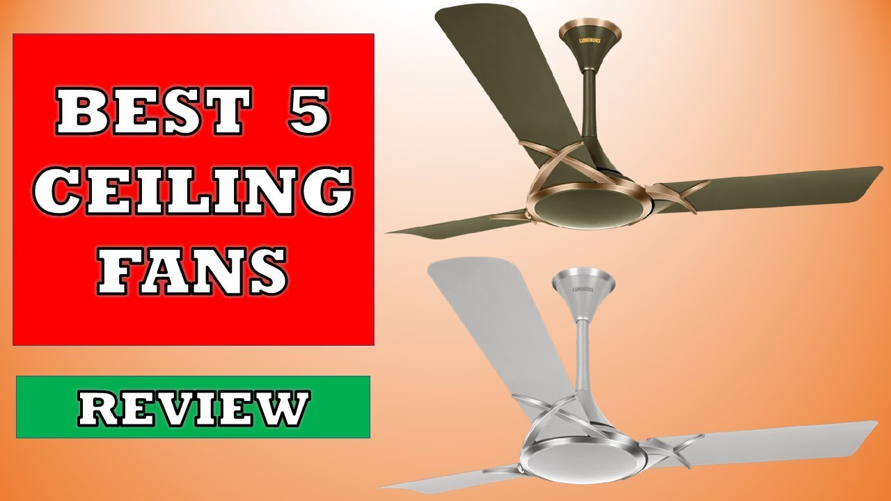 Best 5 Ceiling Fans In India Review Youtube