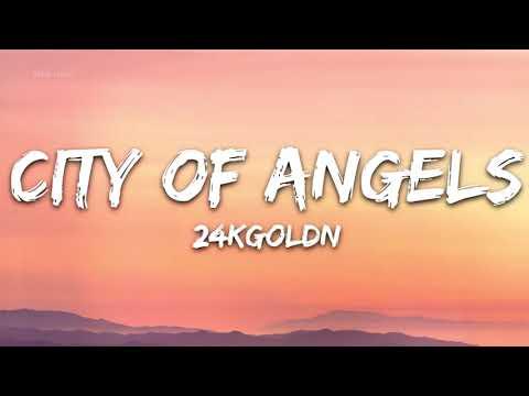 24KGoldn - City Of Angels (Lyrics) - 1 hour lyrics