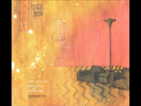 Yasume - Where We're From The Birds Sing a Pretty Song (2003)