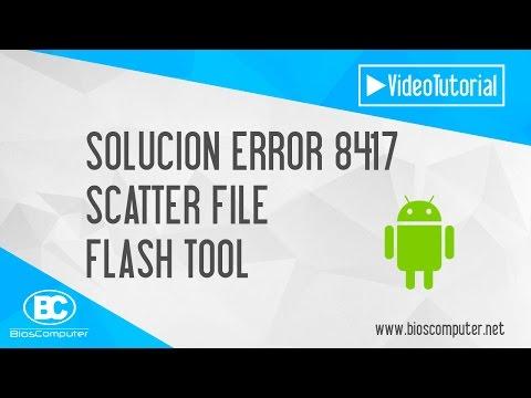 Solucionar Error 8417 Scatter File Flash Tool  ▶ BiosComputer