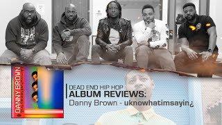 Gambar cover Danny Brown - uknowhatimsayin¿ Album Review | DEHH