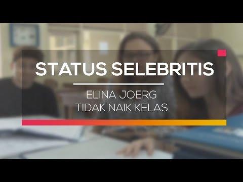 Elina Joerg Tidak Naik Kelas - Status Selebritis