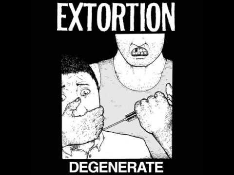 Extortion - Degenerate (Full LP)