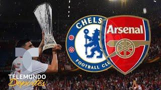 Arsenal, Chelsea desafían el dominio español en Europa League | Más Fútbol | Telemundo Deportes