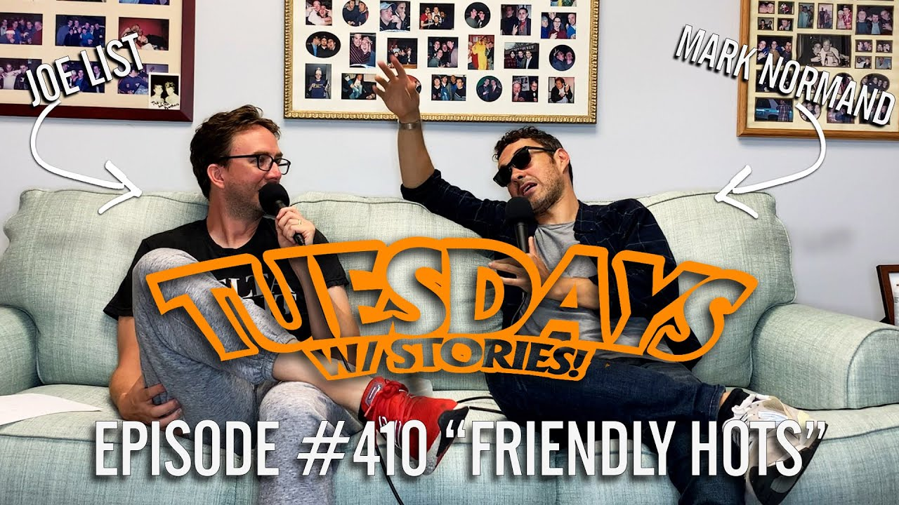 Tuesdays With Stories w/ Mark Normand & Joe List - #410 Friendly Hots
