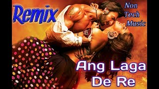 Ang laga de re || Raam leela dj song in remix || bollywood lyrics song || non tech music