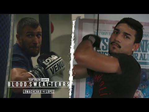Blood Sweat and Tears: Loma vs Lopez Part 2   FULL EPISODE