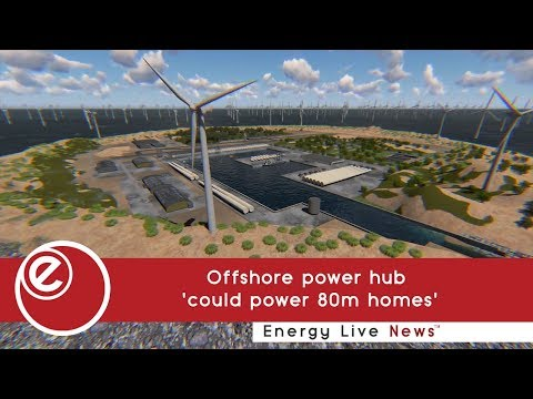 Offshore power hub 'could power 80m homes'