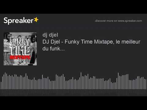 Youtube: DJ Djel – Funky Time Mixtape, le meilleur du funk… (made with Spreaker)