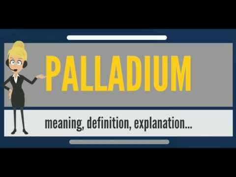 What is PALLADIUM? What does PALLADIUM mean? PALLADIUM meaning, definition & explanation