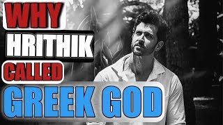 Why Hrithik is called Greek god in hindi