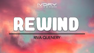 Rewind Riva Quenery Official Lyric Video