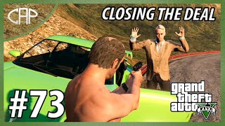 Closing The Deal #73 [ GTA 5 Story Mode ]