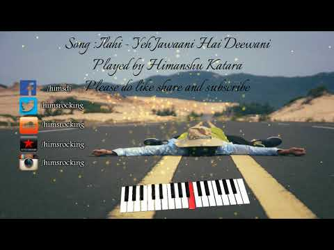 Ilahi instrumental   Ye jawani hai deewani   Himanshu Katara