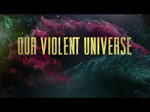 NASA | Our Violent Universe