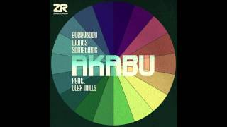 Akabu feat Alex Mills - Everybody Wants Something (Akabu Warehouse Mix)