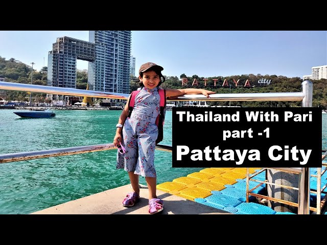 Pattaya Thailand trip with family | 4 days | PART 1 |  Attractions | Travel With Pari |LearnWithPari