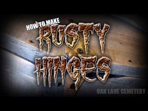 How To Make Rusty Hinges