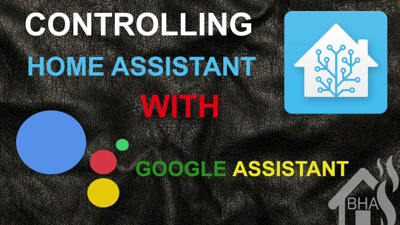 Controlling Home Assistant with Google Assistant