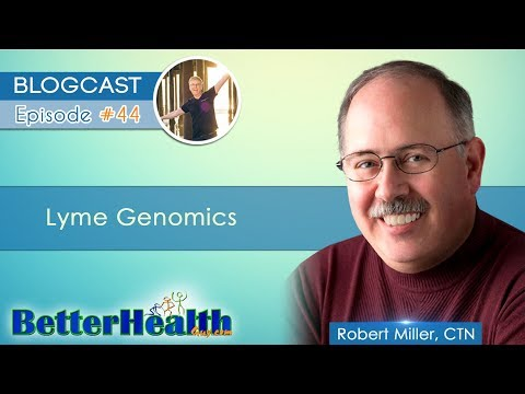 Episode #44: Lyme Genomics with Dr. Bob Miller, CTN
