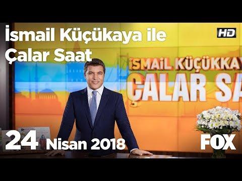 24 Nisan 2018 İsmail Küçükkaya ile Çalar Saat