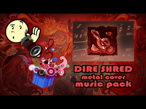 Dire Shred Cover Pack preview — Metal covers of the Dota 2 score