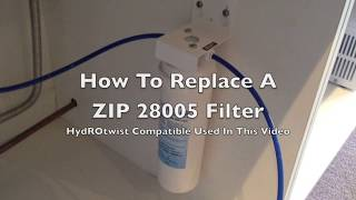 How To Replace A ZIP Sub Micron 28005 Water Filter