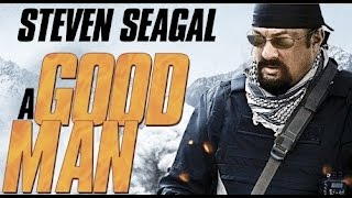 A Good Man (2014) Steven Seagal killcount