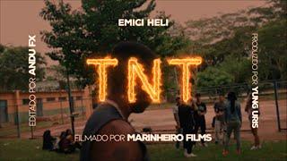 Emici Heli - T.N.T (Prod. Yung Uris)