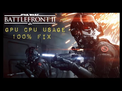 Star Wars Battlefront 2 GPU CPU usage 100% fix : LightTube