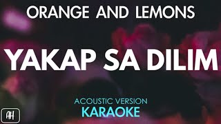 Orange And Lemons - Yakap Sa Dilim (Karaoke/Acoustic Version)