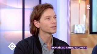 Raphaël - l'Anticyclone ! - C à Vous - 21/09/2017