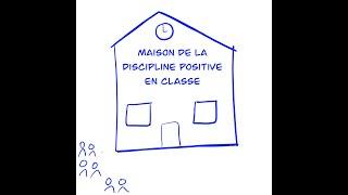 Maison Discipline Positive, pour la Discipline Positive dans la classe