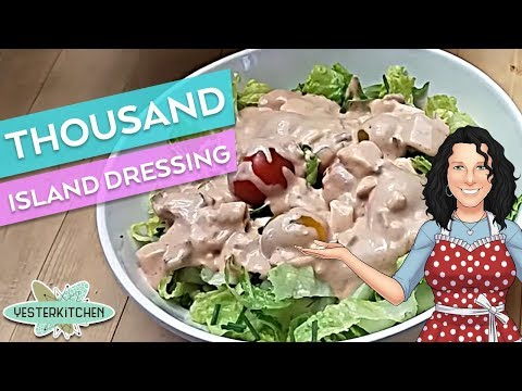 All About The ORIGINAL Thousand Island Dressing from 1907!