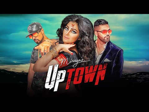 Miraya: UpTown (Full Song) Roach Killa | Harj Nagra | Latest Punjabi Songs 2018