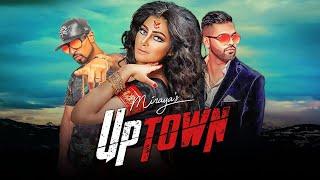 Miraya: UpTown (Full Song) Roach Killa | Harj Nagra | Latest Punjabi Songs 2018