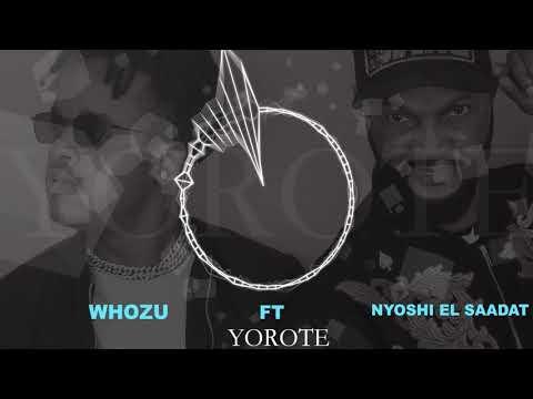Whozu ft Nyoshi El Saadat - Yorote (Official Audio)