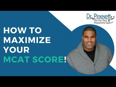 How To Maximize Your MCAT Score!